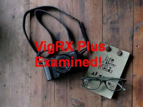 Semenax And VigRX Plus