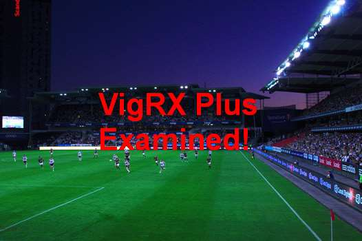 VigRX Plus 2019 Reviews