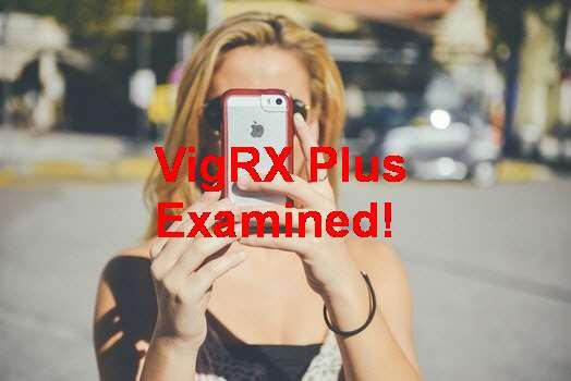 VigRX Plus Flashback